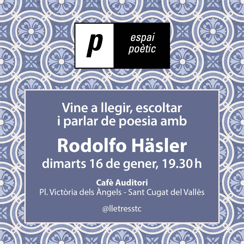 Espai poètic: Rodolfo Häsler - 16/01/18
