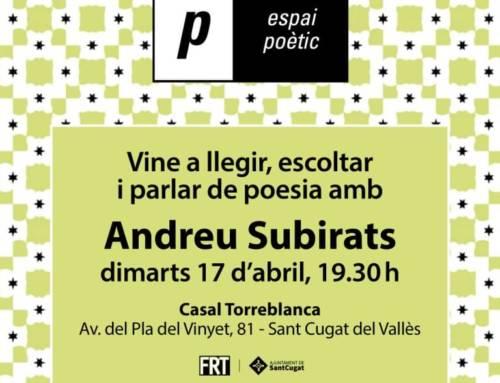 Espai poètic – Andreu Subirats