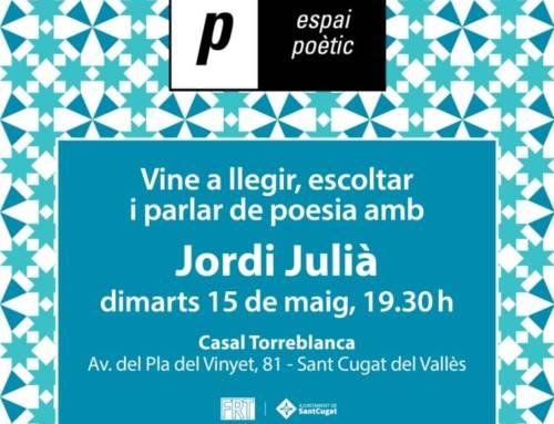 Espai poètic – Jordi Julià