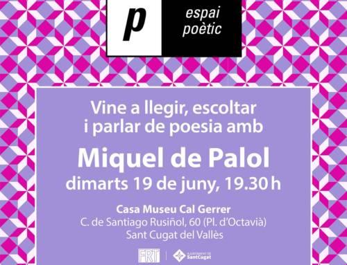 Espai poètic – Miquel de Palol