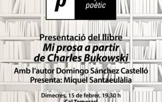 Presentació: Mi prosa a partir de Charles Bukowski - 15/02/15