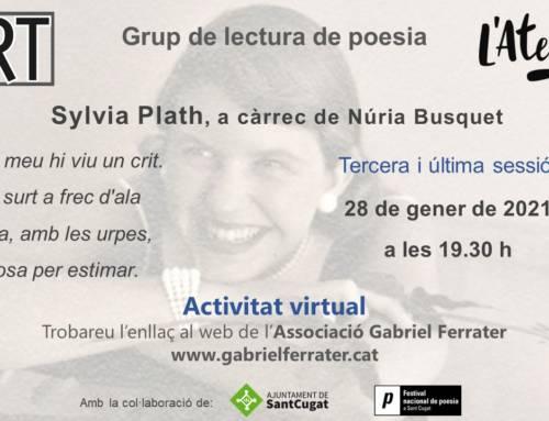 Sylvia Plath, a càrrec de Núria Busquet, tercera i última sessió